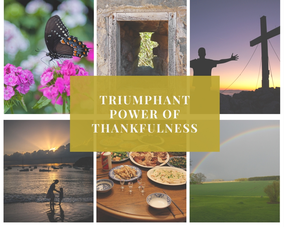 Triumphant Power of Thankfulness - God's Transforming Grace
