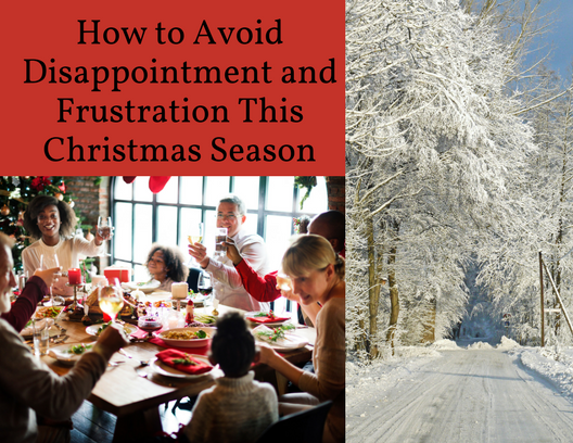 How to Avoid Disappointment and Frustration This Christmas Season