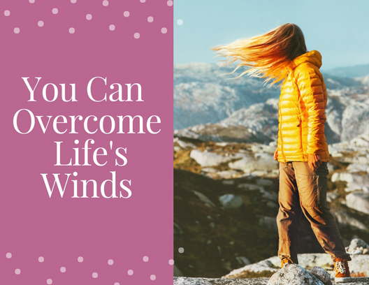 You Can Walk Through Life's Winds