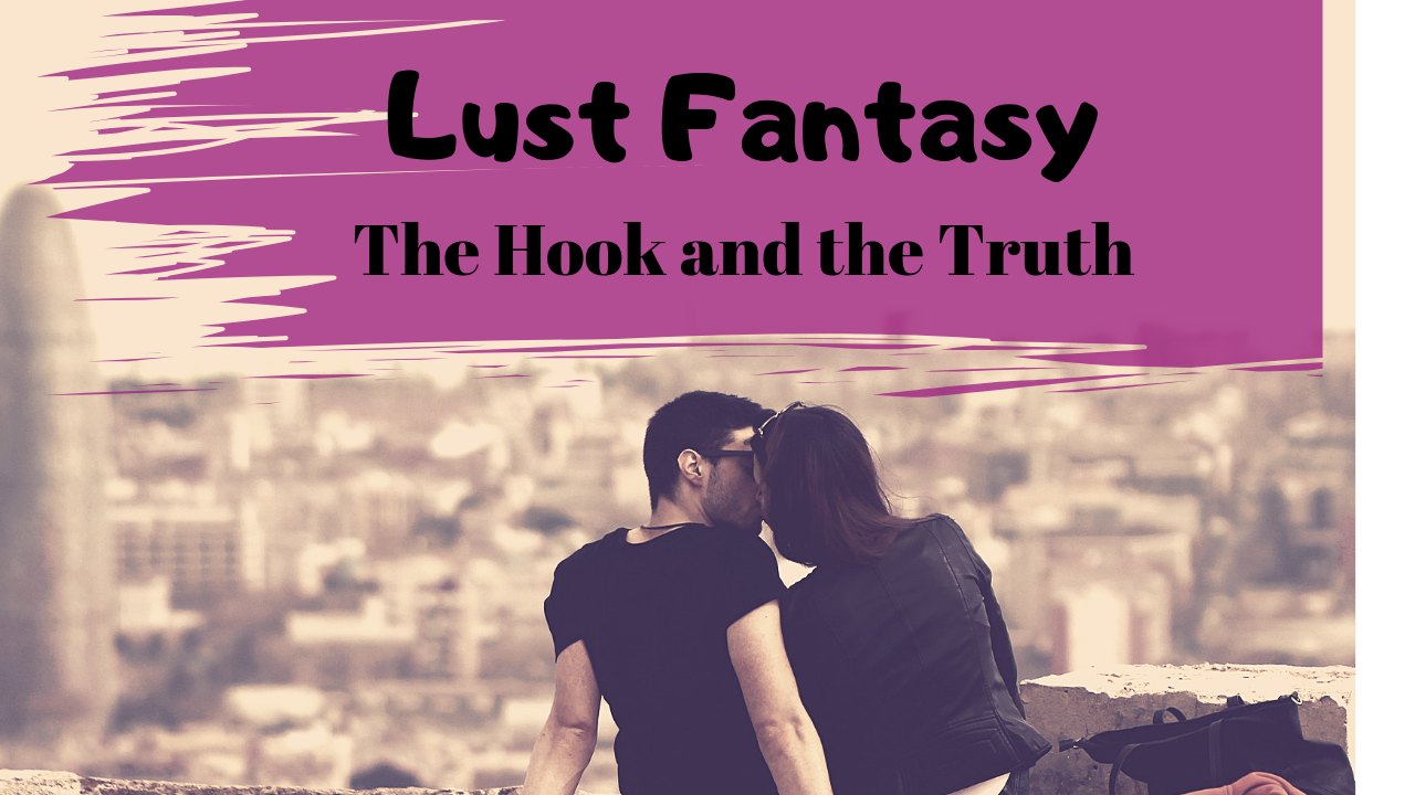 Lust Fantasy - God's Transforming Grace